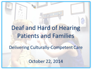 Deaf and Hard of Hearing Patients and Families: Delivering Culturally-Competent Care